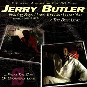 Jerry Butler Nothing Says I Love You Like I Love You