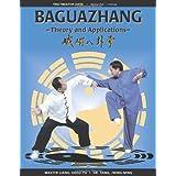 Baguazhang: Theory and Applications ~ Yang Jwing-Ming