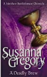 A Deadly Brew (Matthew Bartholomew Chronicles) (0751520071) by Gregory, Susanna