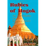 Rubies of Mogok: The Lost Buddha and the Hidden Treasure of Yunnan