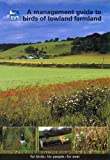 R Winspear Management Guide to Birds of Lowland Farmland (RSPB Management Guides)