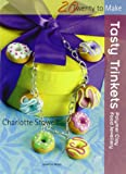 img - for Tasty Trinkets: Polymer Clay Food Jewellery (Twenty to Make) book / textbook / text book