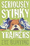 Seriously Stinky Trainers (0007130023) by Eve Bunting