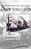 img - for Preserving Historic New England: Preservation, Progressivism, and the Remaking of Memory book / textbook / text book