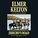 Jericho's Road Audiobook by Elmer Kelton Narrated by Elmer Kelton