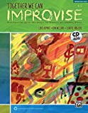 img - for Together We Can Improvise, Vol 1: Three Units Based on Stories and Themes for Teachers K-3 and Teaching Artists (Book & CD) book / textbook / text book