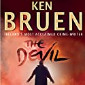 The Devil (       UNABRIDGED) by Ken Bruen Narrated by Gerry O'Brien