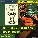 Makam Nihavent (Die heilenden Klänge des Medicus) Hörbuch von Gerhard Tucek Gesprochen von: Gerhard Tucek