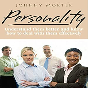 Personality: Understand Others Better and Know How to Deal with Them Effectively Audiobook