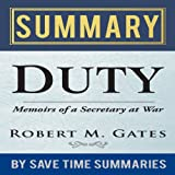 Duty: Memoirs of a Secretary at War by Robert M. Gates - Summary, Review & Analysis