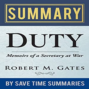 'Duty: Memoirs of a Secretary at War' by Robert M. Gates - Summary, Review & Analysis | [Save Time Summaries]