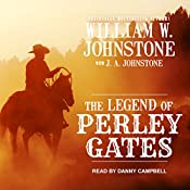 The Legend of Perley Gates: Perley Gates Western Series, Book 1 | [William W. Johnstone, J.A. Johnstone]