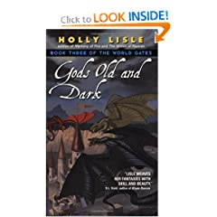Gods Old and Dark (The World Gates, Book 3) by Holly Lisle