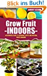 Grow Fruit Indoors: A Beginners Guide...