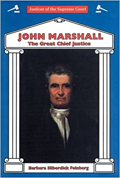 john marshall the great chief justice Return to forming a more perfect union john marshall, oil painting henry inman painted his original portrait of chief justice john marshall in september 1831, when the jurist sat for inman in philadelphia.