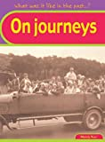 Journeys (What Was it Like in the Past?) (043114835X) by Ross, Mandy