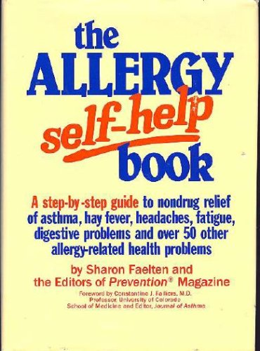 Image for The Allergy Self-Help Book: A Step-By-Step Guide to Nondrug Relief of Asthma, Hay Fever, Headaches, Fatigue, Digestive Problems, and over 50 Other A