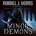Minor Demons: Angels and Demons, Book 1 Audiobook by Randall Morris Narrated by Jim Pelletier