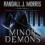 Minor Demons: Angels and Demons, Book 1 | Randall Morris
