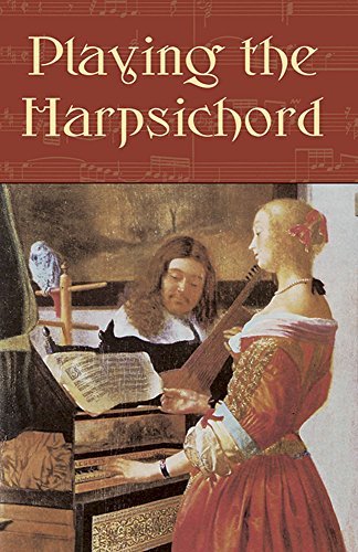 Playing the Harpsichord (Dover Books on Music)