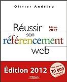 Réussir son référencement Web - Edition 2012