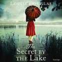 The Secret by the Lake Audiobook by Louise Douglas Narrated by Karen Cass