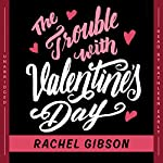 The Trouble with Valentine's Day | Rachel Gibson
