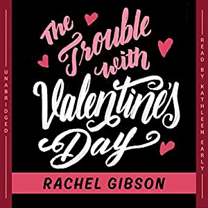 The Trouble with Valentine's Day Audiobook