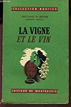 LA VIGNE ET LE VIN / COLLECTION RUSTICA. by…