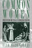 img - for Common Women: Prostitution and Sexuality in Medieval England (Studies in the History of Sexuality) by Ruth Mazo Karras (1996-03-14) book / textbook / text book