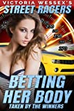 Betting Her Body - Taken by the Winners (Street Racers)