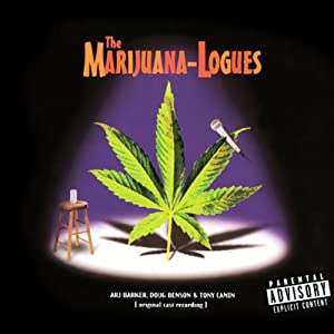 The Marijuana-Logues: Original Cast Recording | [Arj Barker, Doug Benson, Tony Camin]