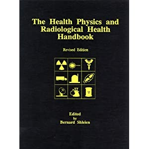 The Health Physics and Radiological Health Handbook