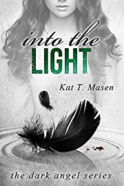 Into the Light (The Dark Angel Series Book 2)
