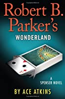 Robert B. Parker&#39;s Wonderland (Spenser)
