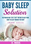"Baby Sleep Solution: The Proven Non ""..."
