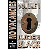 No Vacancies A Collection of Short Stories, Vol. 1 ~ Lucien Black