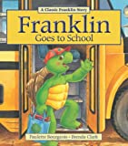 Franklin Goes to School (Classic Franklin Story)