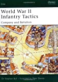 World War II Infantry Tactics (2): Company and Battalion (Elite) (v. 2) (1841766631) by Stephen Bull