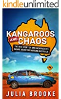 Kangaroos and Chaos: The true story of one backpacker's insane adventure around Australia