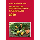 The Biodynamic Sowing and Planting Calendar 2010by Maria Thun
