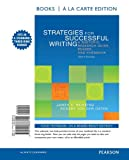 img - for Strategies for Successful Writing: A Rhetoric, Research Guide, Reader, and Handbook, Books a la Carte Edition (10th Edition) book / textbook / text book