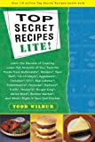 Top Secret Recipes Lite! (0452280141) by Wilbur, Todd