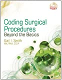 img - for Coding Surgical Procedures Beyond the Basics by Smith, Gail I. [Cengage,2010] (Spiral-bound) book / textbook / text book