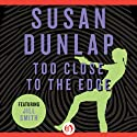 Too Close to the Edge (       UNABRIDGED) by Susan Dunlap Narrated by Teri Linden