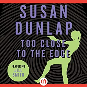 Too Close to the Edge | [Susan Dunlap]