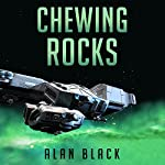 Chewing Rocks | Alan Black
