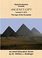Ancient Egypt. Lecture 3 of 6. The Age of the Pyramids.