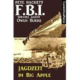 Jagdzeit im Big Apple (FBI Special Agent)