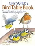 The Bird Table Book: How to Attract Wild Birds to Your Garden (0715300539) by Soper, Tony